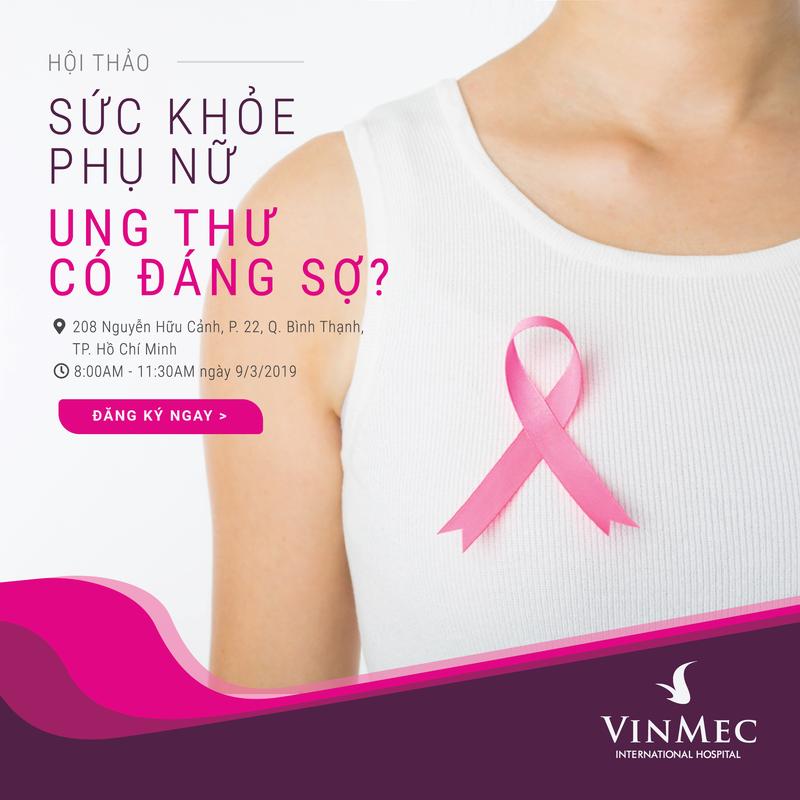[VINMEC CENTRAL PARK | 09/03] Hội thảo: Sức khỏe phụ nữ, ung thư có đáng sợ? 1