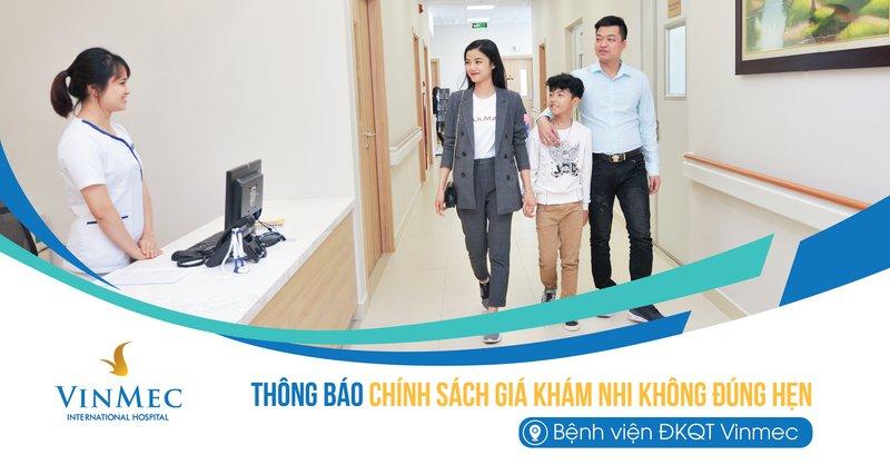 Thông báo Chính sách giá Khám Nhi không đúng hẹn tại Bệnh viện Đa khoa Quốc tế Vinmec