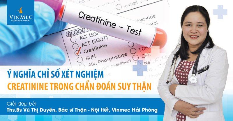 Ý nghĩa chỉ số xét nghiệm Creatinine trong chẩn đoán suy thận