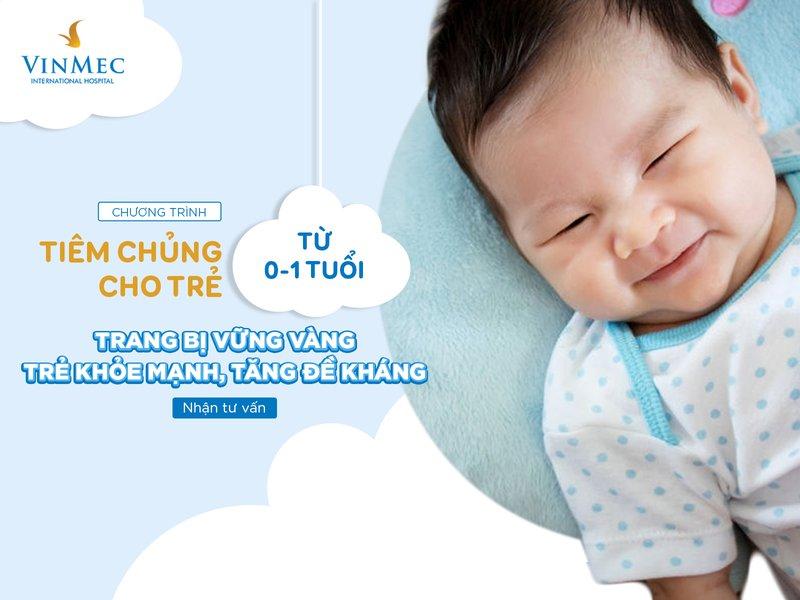 Chương trình tiêm chủng cho trẻ từ 0-1 tuổi