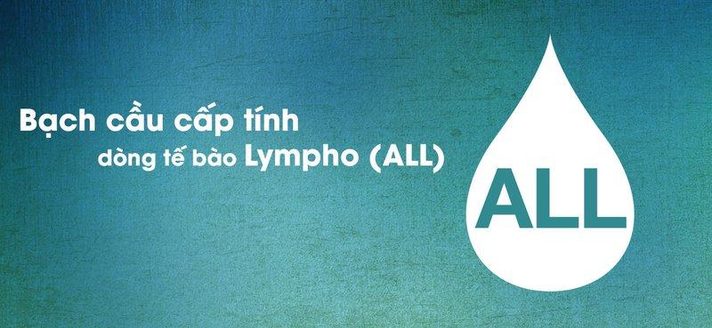 Bệnh bạch cầu cấp tính dòng tế bào Lympho (ALL)