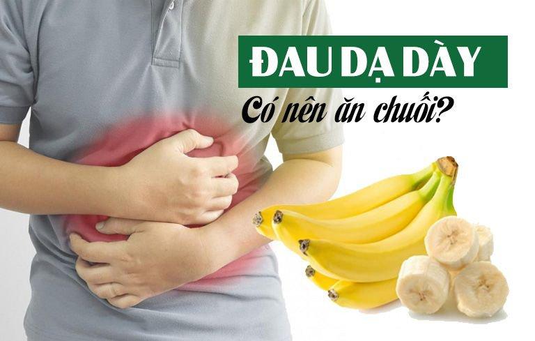 Bị đau dạ dày có nên ăn chuối không?