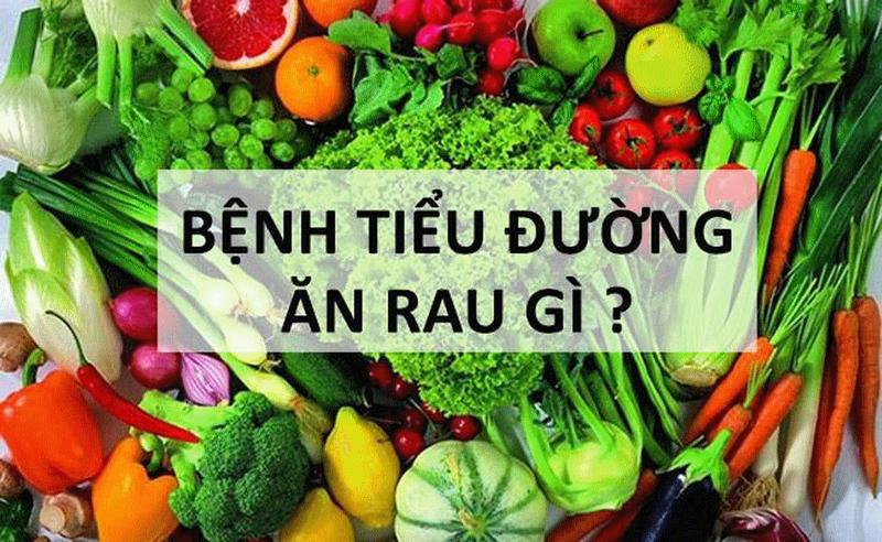 Bị tiểu đường nên ăn rau gì?