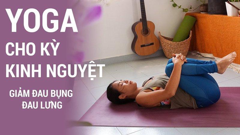 yoga giảm đau bụng kinh